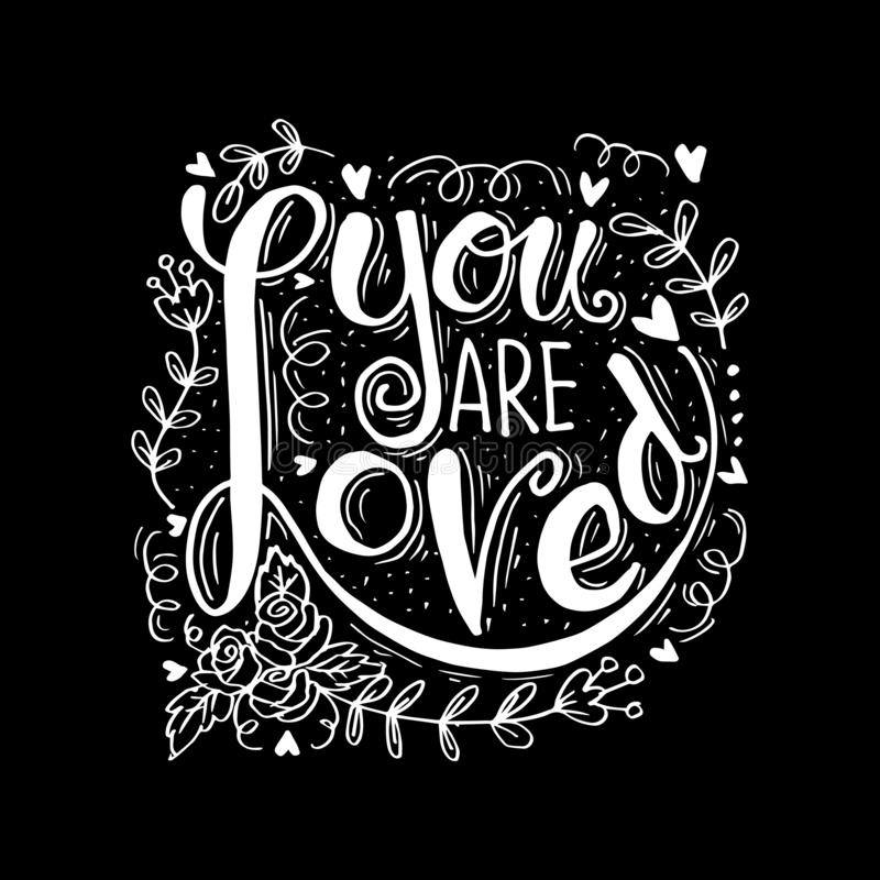 You are loved hand lettering. Motivational quote vector illustration