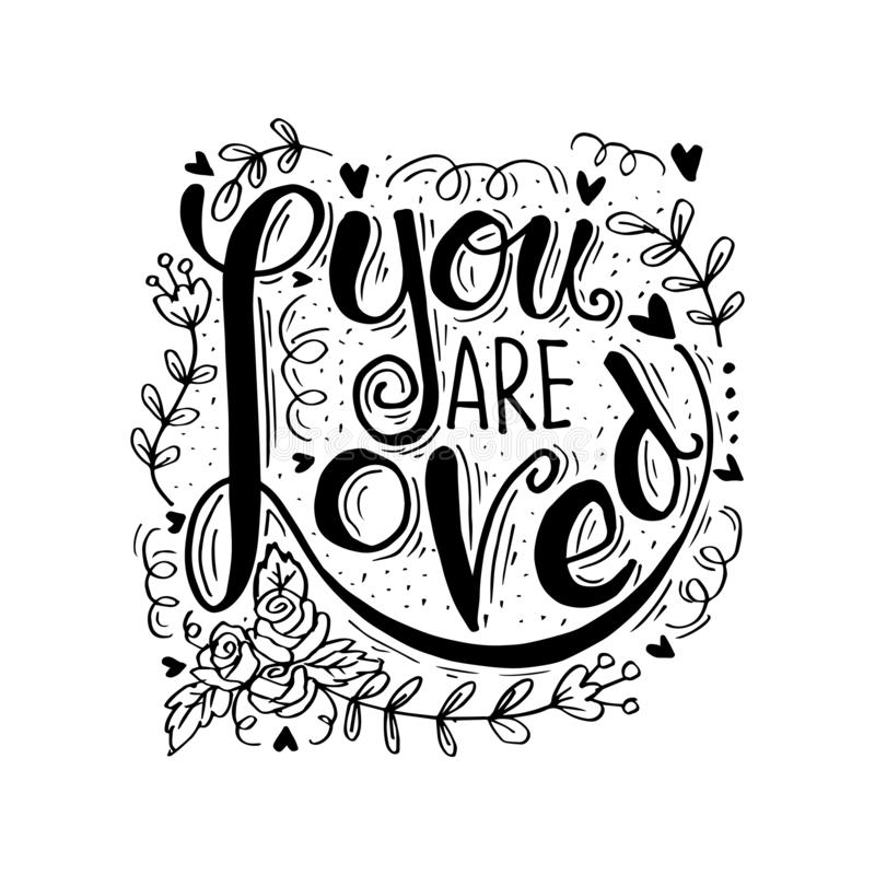 You are loved hand lettering. Motivational quote royalty free illustration