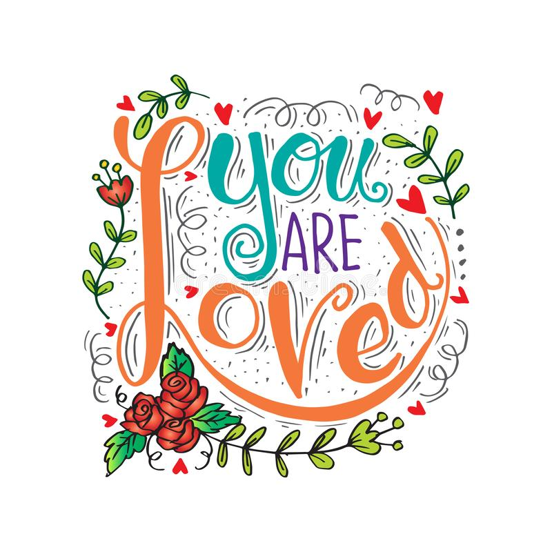 You are loved hand lettering. Motivational quote stock illustration