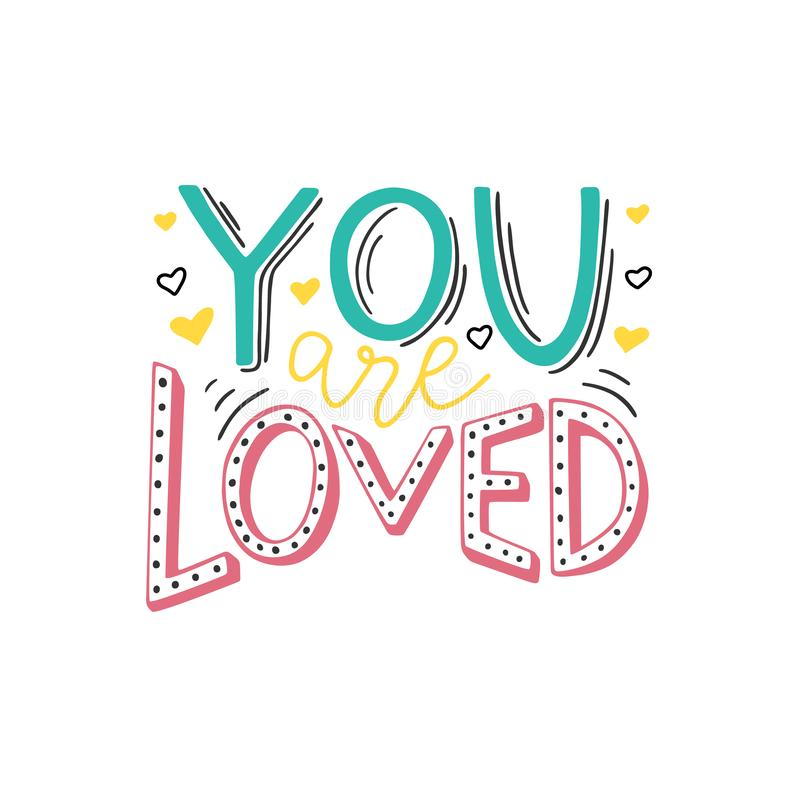 You are loved hand written positive quote on white background. Romantic phrase for gift card, poster, print, sticker. Stylish hand lettering. Vector stock illustration
