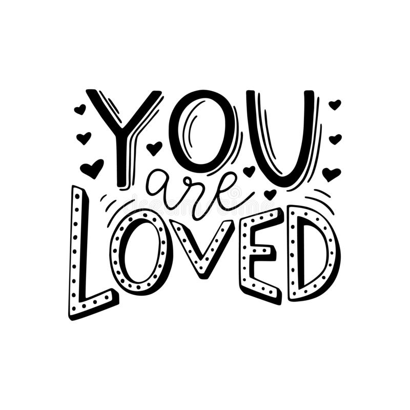 You are loved hand written romantic phrase. Positive quote for gift card, poster, print, sticker. Stylish black and. White hand lettering. Vector illustration vector illustration