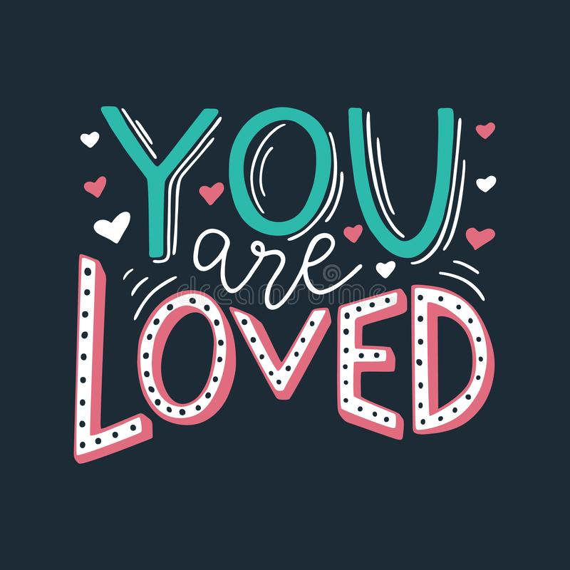 You are loved hand written romantic phrase. Positive quote for gift card, poster, print, sticker. Stylish hand lettering. Vector illustration vector illustration
