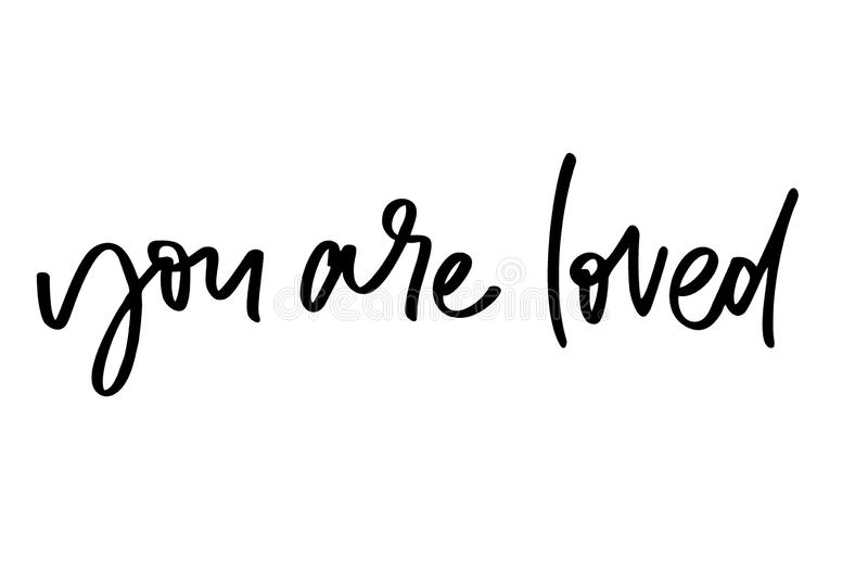 You are loved. Handwritten text. Modern calligraphy. Inspirational quote. Isolated on white.  vector illustration