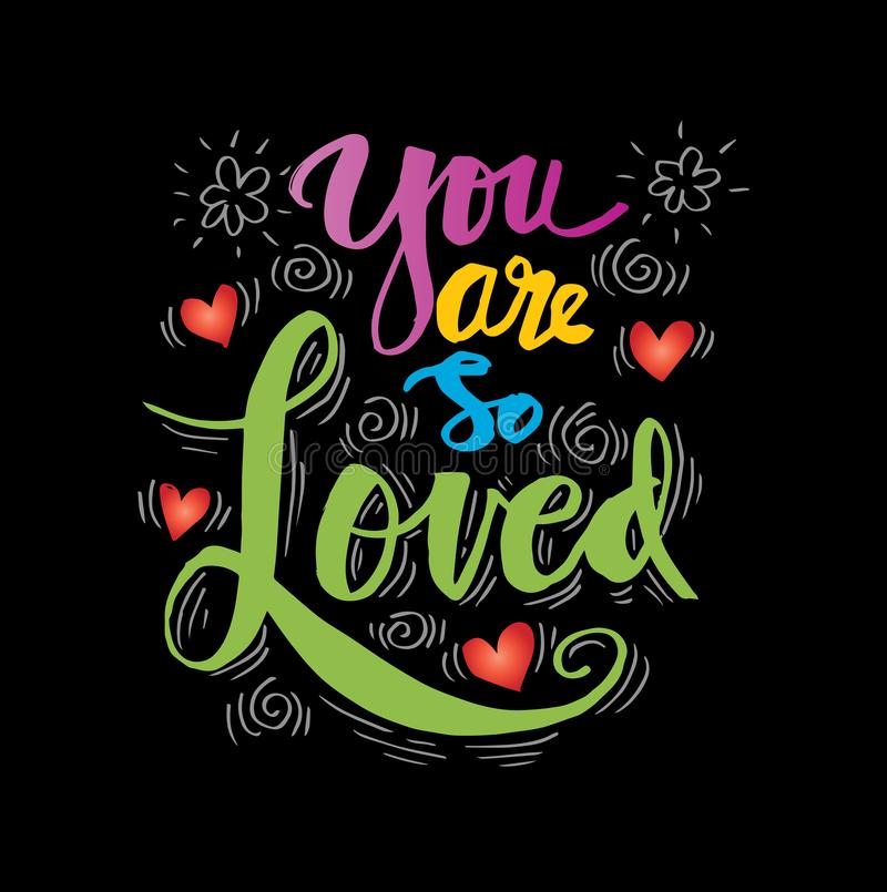 You are so Loved. Inspirational quote royalty free illustration