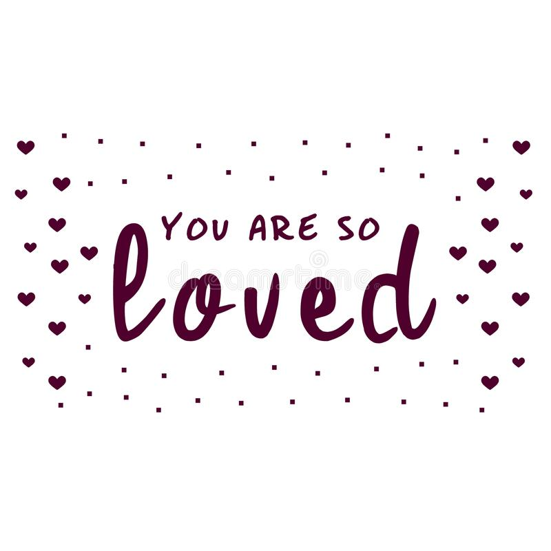 You are so Loved. Love letter for a nursery wall art design, poster, greeting card, printing. Calligraphy vector illustration royalty free illustration