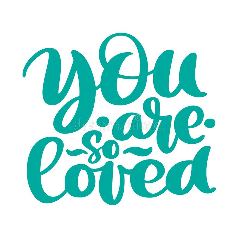 You are so Loved text handwritten lettering romantic quote. Love letter for a nursery wall art design, poster, greeting. Card, printing. Valentine calligraphy stock illustration