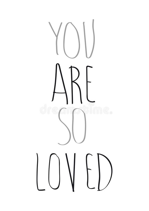 You are so loved. Text on white background stock illustration