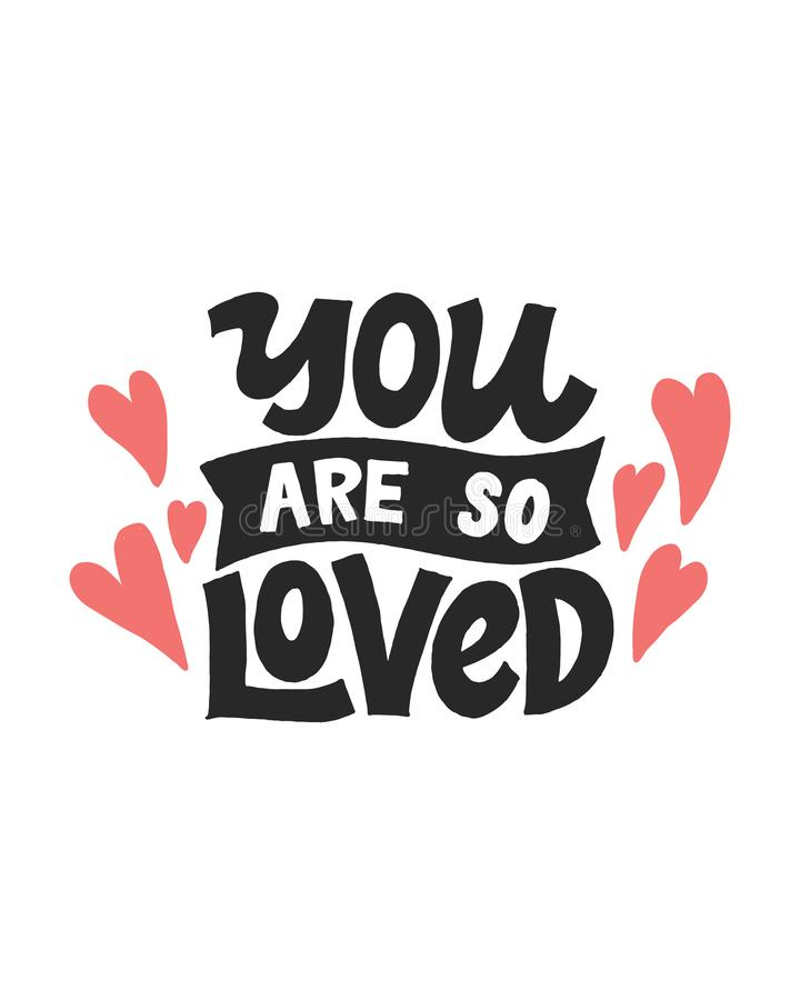 You are So loved. Unique hand written lettering phrase. Creative lettering postcard. Calligraphy inspiration graphic. Design, typography element stock illustration