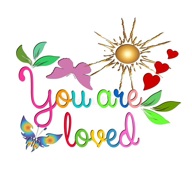 You are loved. Vector colorful love background. Floral lettering hand drawn text on white backdrop. Bright flowers, leaves, sun, vector illustration