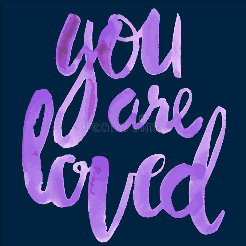 You are loved. Violet watercolor hand lettering stock illustration