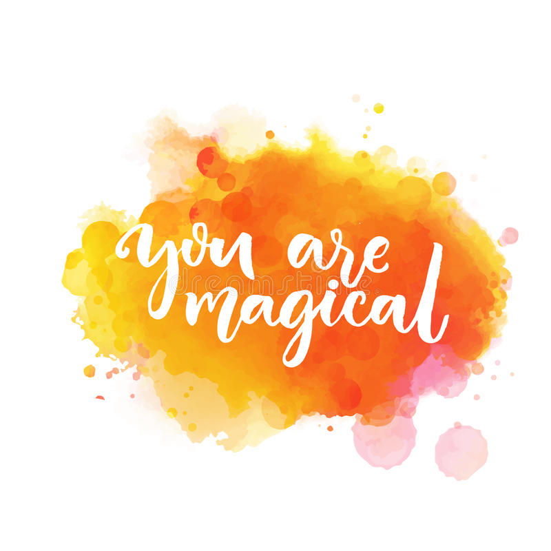 You are magical. Inspiration saying lettering on bright orange watercolor paint stain. Vector phrase for greeting cards stock illustration