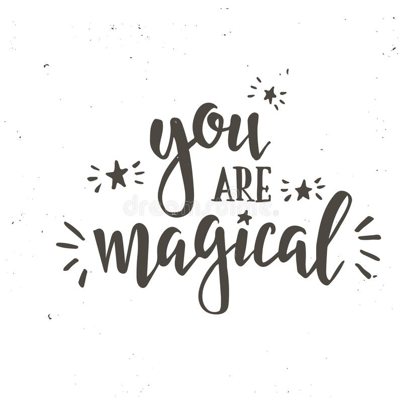 You are magical. Inspirational vector Hand drawn typography poster. stock illustration
