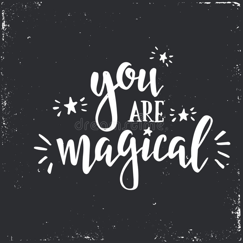You are magical. Inspirational vector Hand drawn typography poster. royalty free illustration