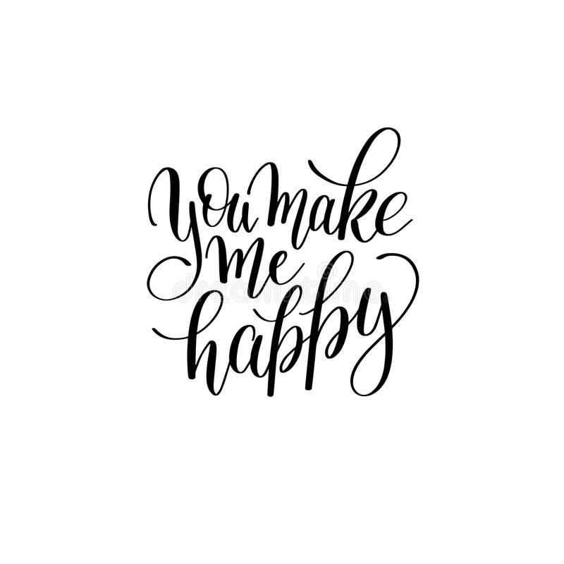 Download You Make My Happy Black And White Hand Written Lettering About L Stock Vector