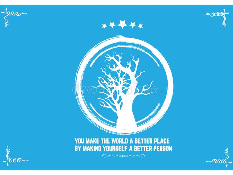You make the world a better place by making yourself a bettter person stock illustration