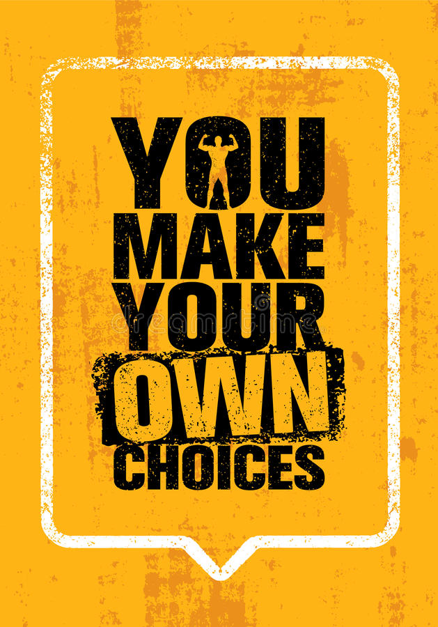 You Make Your Own Choices. Inspiring Workout and Fitness Gym Motivation Quote. Creative Vector Typography stock photo