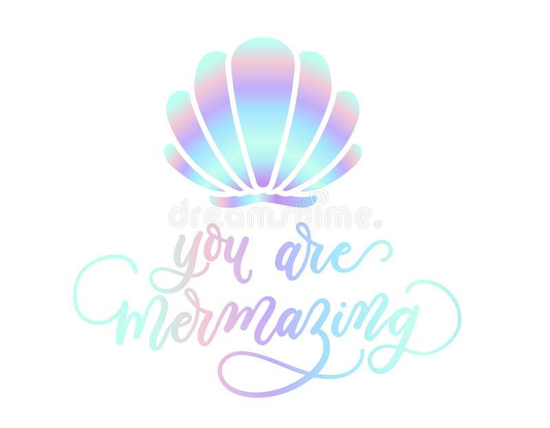 You are mermazing holographic inspirational card. Summer trendy stock illustration