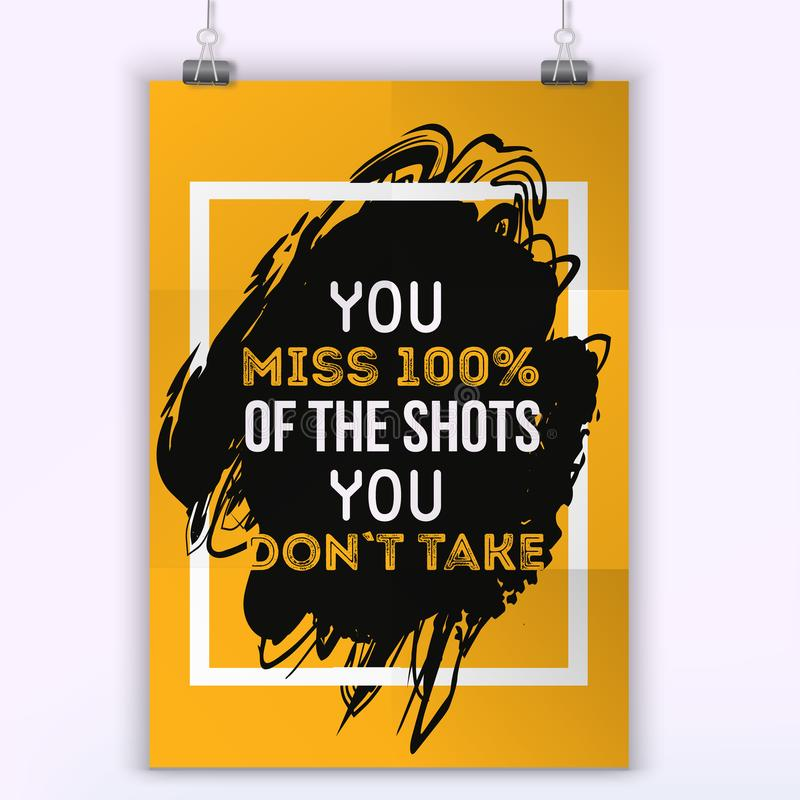 You miss 100 procents of the shots you dont takes. Poster Quote Typographic Design. Wall poster royalty free illustration