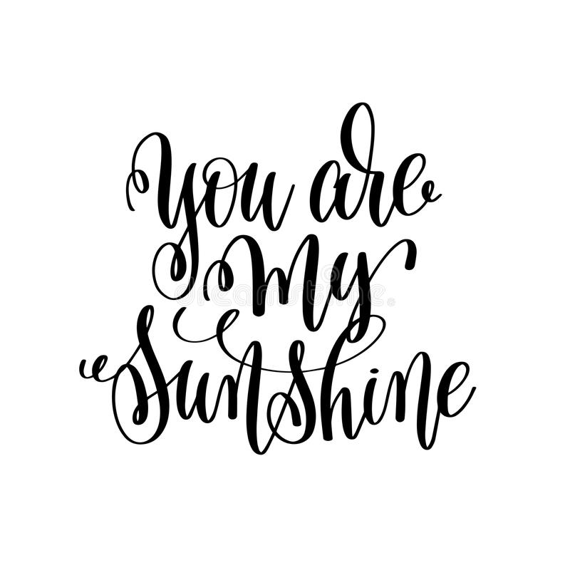You are my sunshine hand lettering romantic quote stock