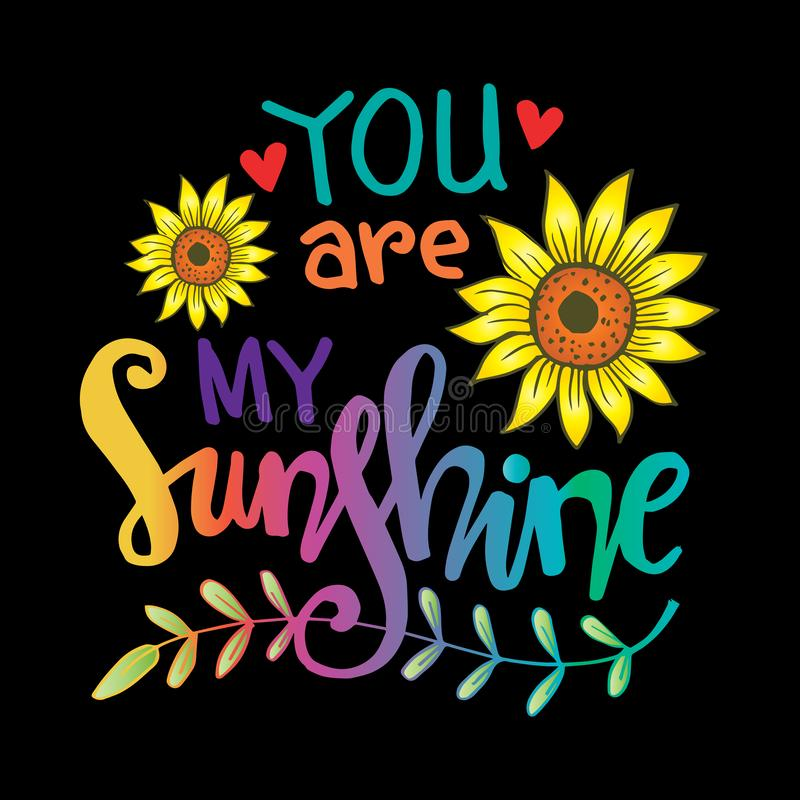 You are my sunshine hand lettering. vector illustration