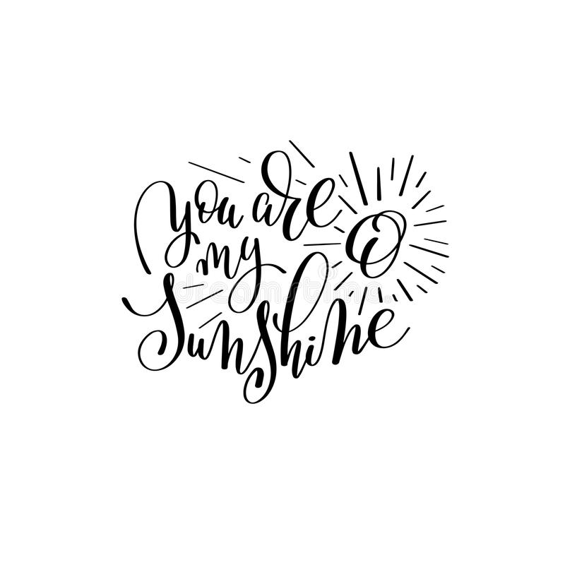 You Are My Sunshine Handwritten Lettering Quote Stock Vector Illustration Of Graphic Creative 84475368