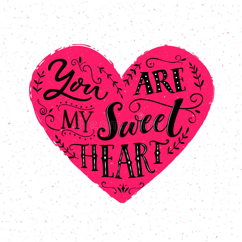 You are my sweetheart. Valentine`s day card design. Modern typography vector illustration