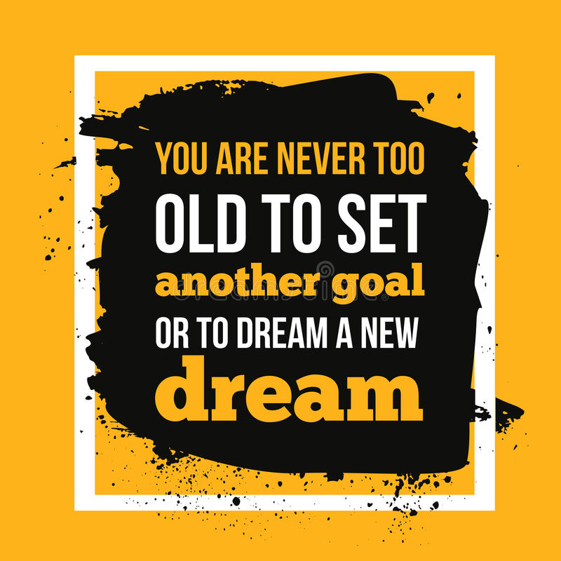 Download You Are Never Too Old To Set Another Goal. Motivational Quote,  Modern Typography