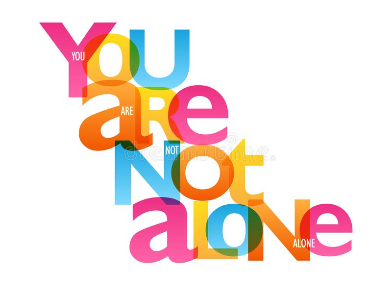 YOU ARE NOT ALONE typography banner stock illustration