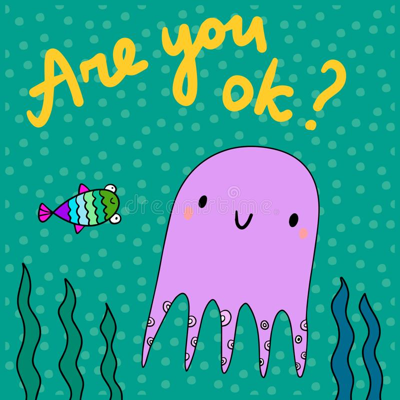 Are you ok hand drawn illustration with cute fish and octopus stock photos