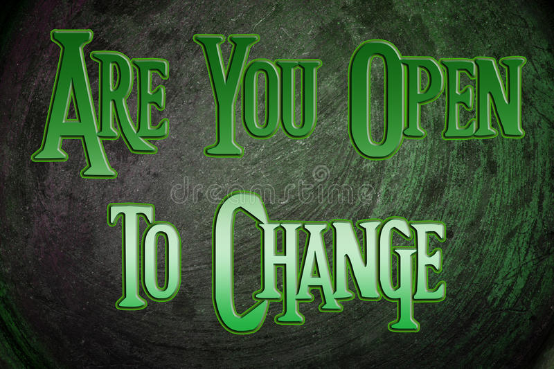 Are You Open To Change Concept. Text stock image