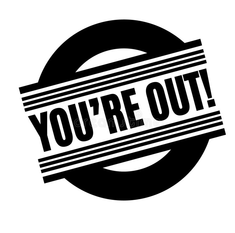 You are out black stamp. Sticker, label, on white background royalty free illustration