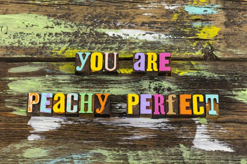 You perfect peach great beautiful beauty body positive. Letterpress type peachy love life make day art acrylic paint amazing stock image