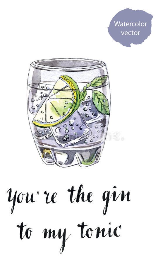You`re the gin to my tonic. Glass of gin and tonic, hand drawn - watercolor vector Illustration royalty free illustration