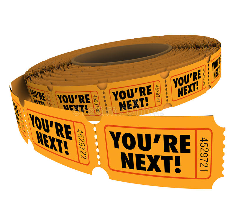 You're Next Ticket Roll Take Your Turn Customer Service royalty free illustration