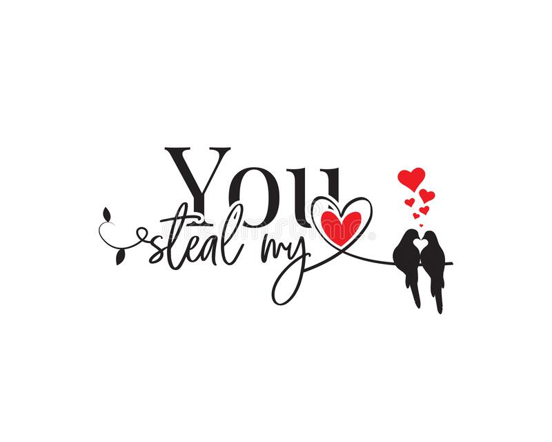 You steal my heart, vector. Wording design, lettering. Beautiful, romantic love quotes. Valentine greeting card design royalty free stock photos