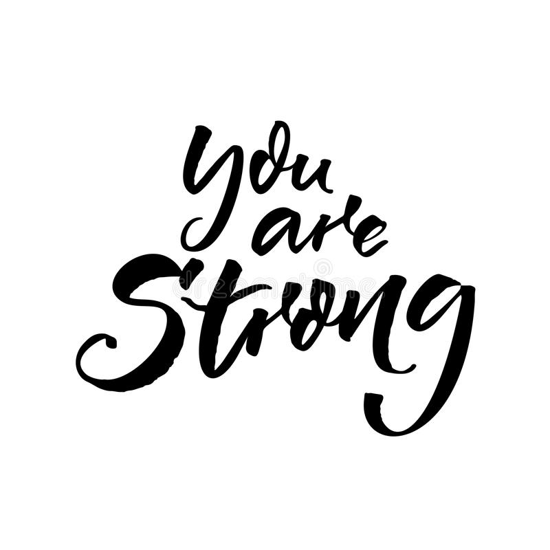 You are strong. Motivational quote for posters and social media. Black brush script calligraphy isolated on white vector illustration