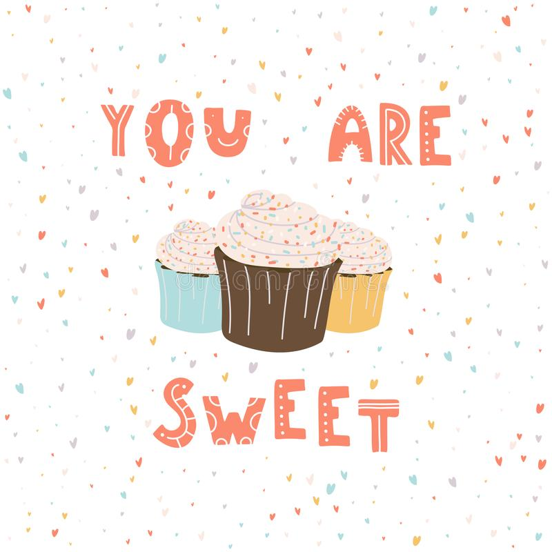 You are sweet. Hand drawn lettering with cupcake royalty free illustration
