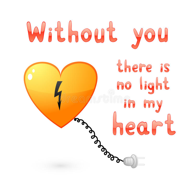 Download Without You There Is No Light In My Heart Stock Vector - Illustration: 17756585