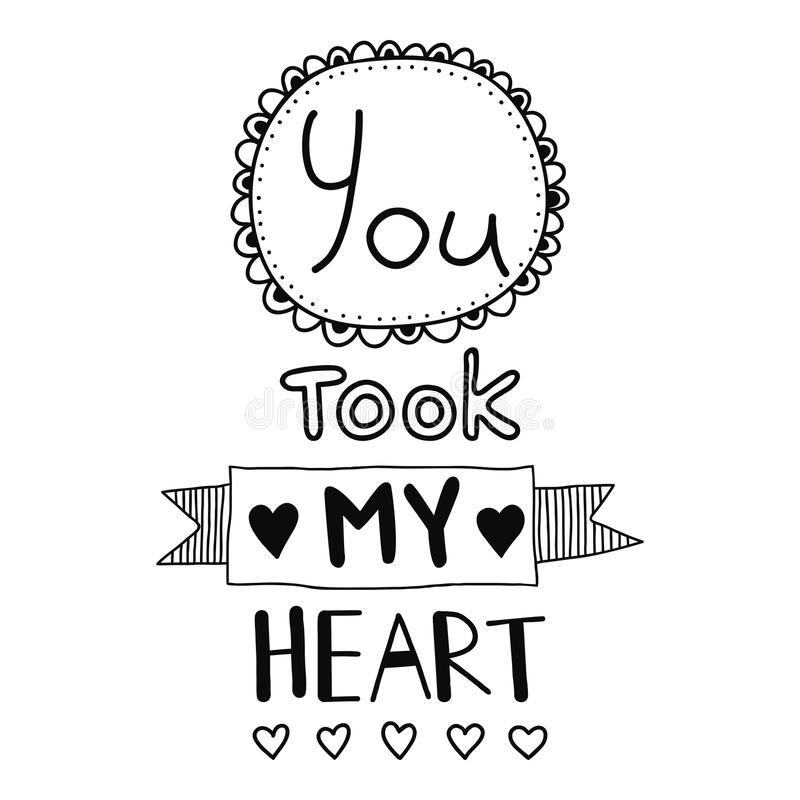 You took my heart, quote, inspirational poster, typographical design royalty free illustration