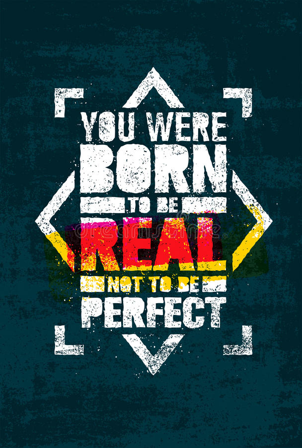 You Were Born To Be Real, Not To be Perfect Creative Motivation Quote. Vector Graffiti Style Typography Poster. Concept On Grunge Wall Background vector illustration
