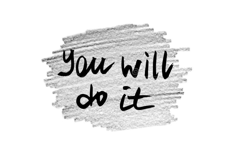 You will do it. Handwritten text, modern calligraphy. Inspirational quote. Grey background royalty free illustration