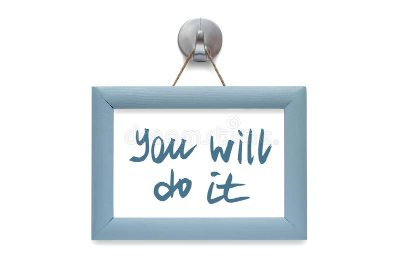You will do it. Modern calligraphy. Motivational quote. Blue pho. To frame - isolated on white royalty free stock photography