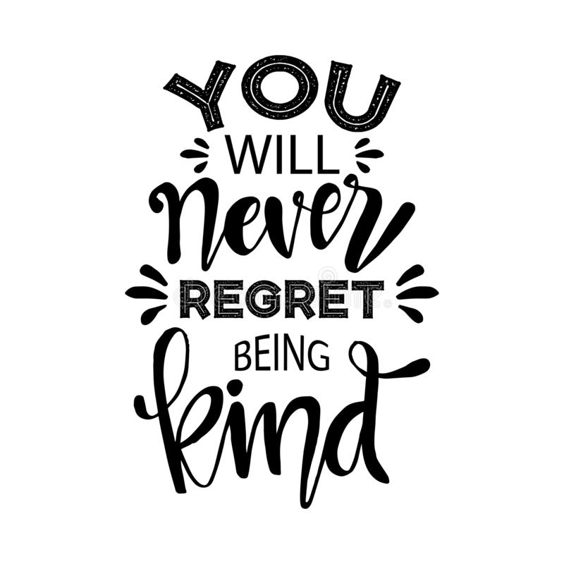 You Will Never Regret Being Kind  Quote  Stock Vector