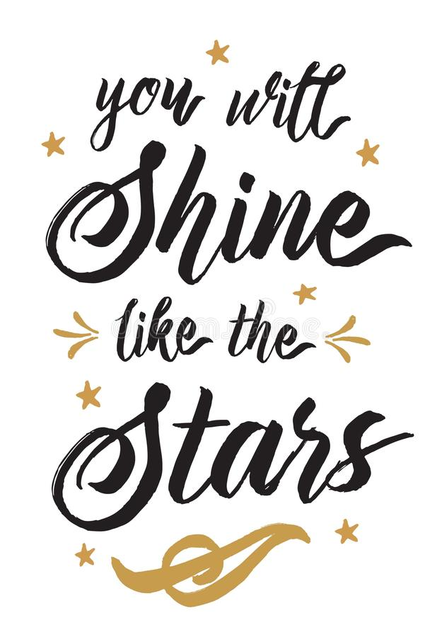 You will Shine like the Stars. Vector Typography design poster, gold & black on white background with stars, light rays, and ornament accents royalty free illustration