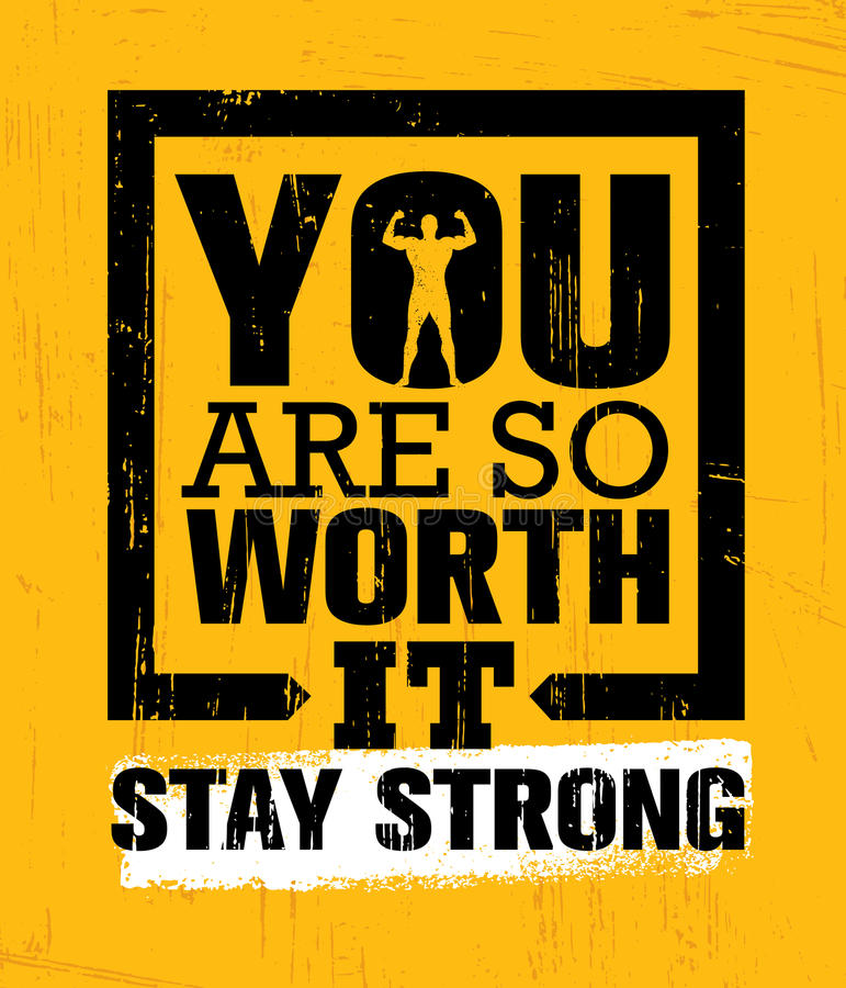 You are so worth it stay strong gym workout motivation
