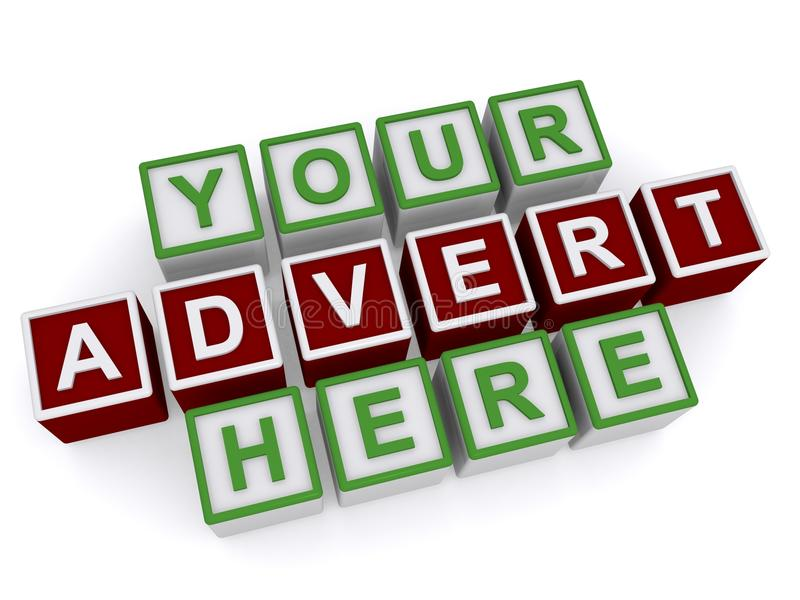 Your Advert Here on 3D Cubes. The words Your Advert Here on 3D cubes or blocks, isolated royalty free illustration