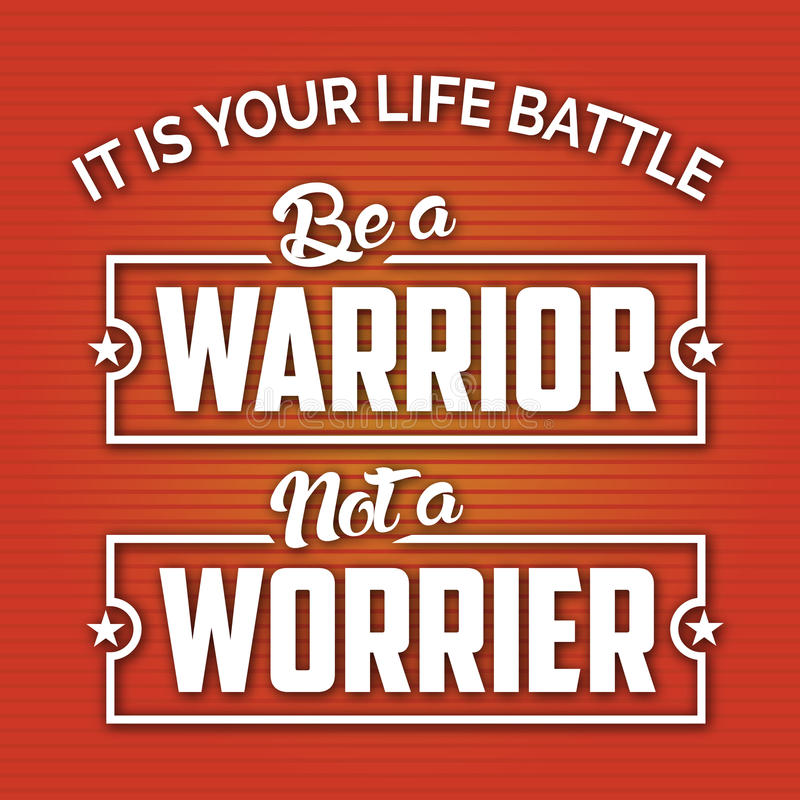 It is your Battle Be a Warrior Not a Worrier. Modern design with Life Motivation Quote for your Life style.Don't fail with Problems.Life is a battle.Fight like a stock illustration