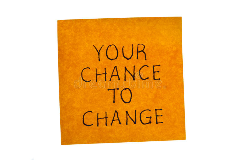 Your chance to change written on remember note. Sticky note with note your chance to change isolated on white stock photo