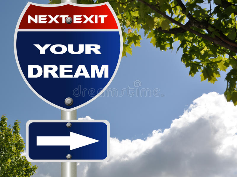 Your dream road sign. With cloud blue sky royalty free illustration