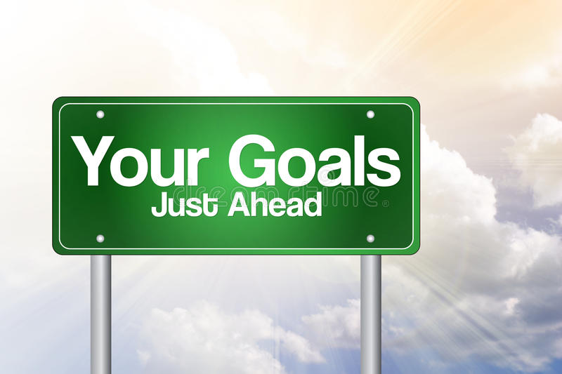 Your Goals Just Ahead Green Road Sign royalty free illustration